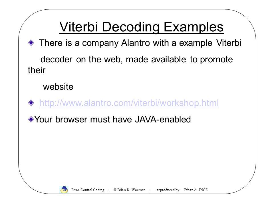 Viterbi Decoding Examples Error Control Coding, © Brian D.