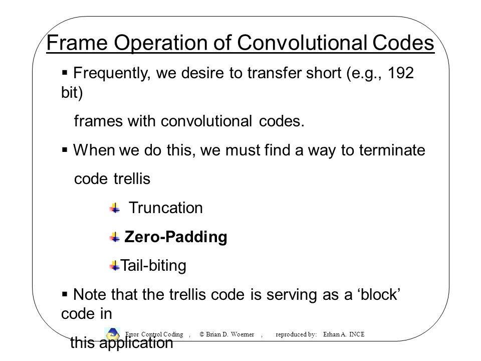 Frame Operation of Convolutional Codes Error Control Coding, © Brian D.