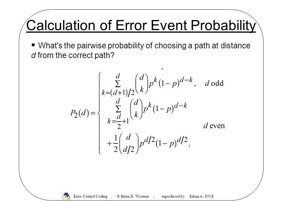 Calculation of Error Event Probability Error Control Coding, © Brian D.