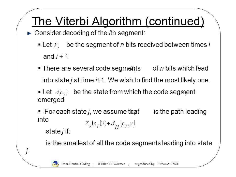 The Viterbi Algorithm (continued) Error Control Coding, © Brian D.