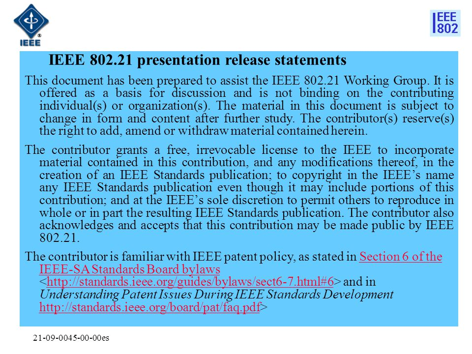 21-09-0045-00-00es IEEE 802.21 presentation release statements This document has been prepared to assist the IEEE 802.21 Working Group.