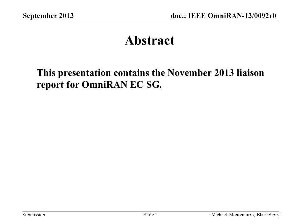 doc.: IEEE OmniRAN-13/0092r0 Submission OmniRAN Activity in Dallas OmniRAN delivered a PAR proposal to the EC.