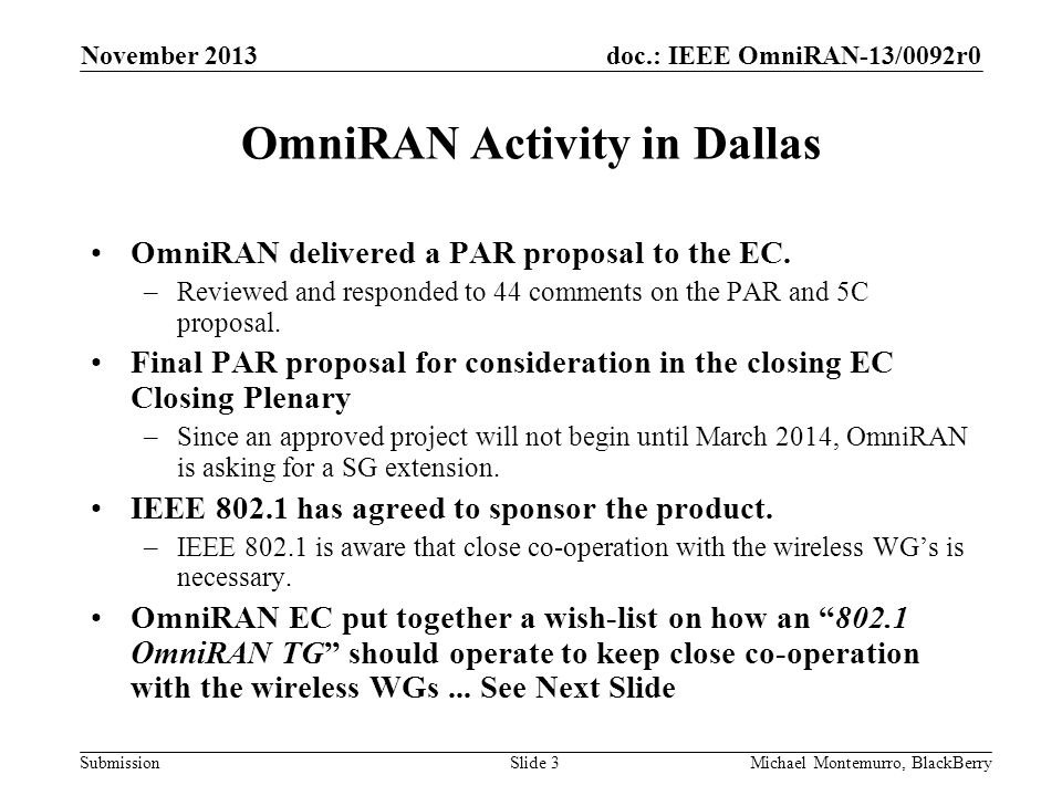 doc.: IEEE OmniRAN-13/0092r0 Submission OmniRAN Activity in Dallas OmniRAN delivered a PAR proposal to the EC.