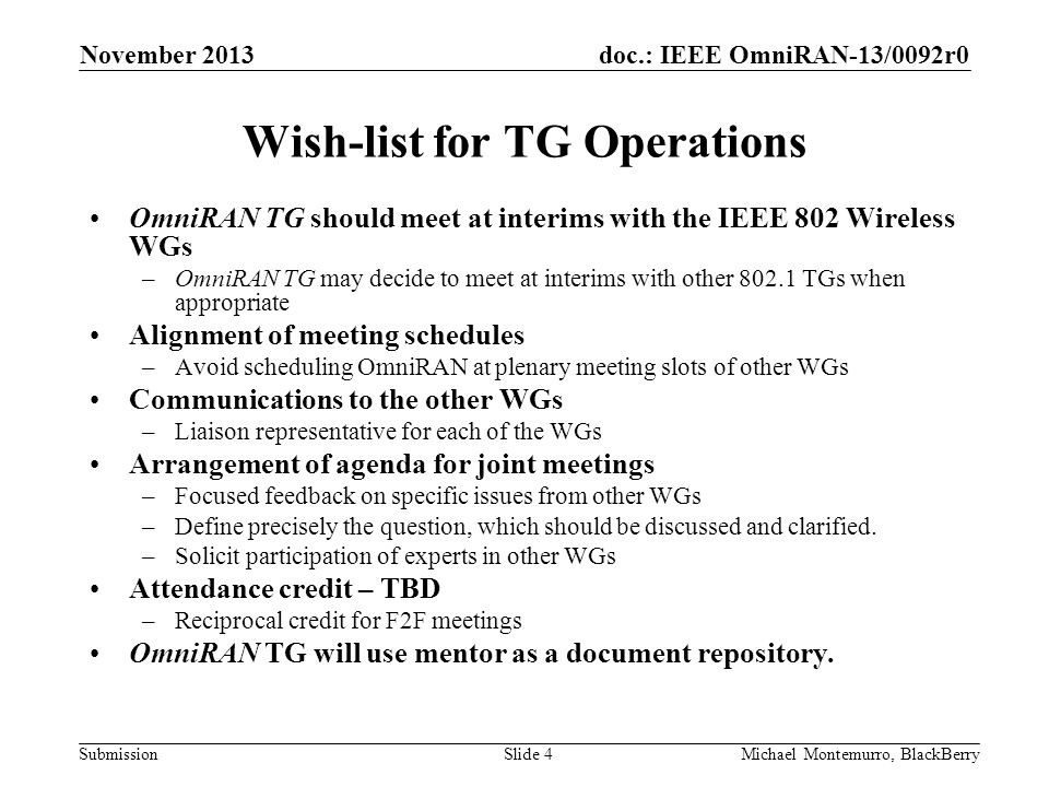 doc.: IEEE OmniRAN-13/0092r0 Submission Reference Documents OmniRAN PAR and 5C –https://mentor.ieee.org/omniran/dcn/13/omniran-13-0086-02-ecsg- proposed-par-and-5c.docxhttps://mentor.ieee.org/omniran/dcn/13/omniran-13-0086-02-ecsg- proposed-par-and-5c.docx November 2013 Michael Montemurro, BlackBerrySlide 5