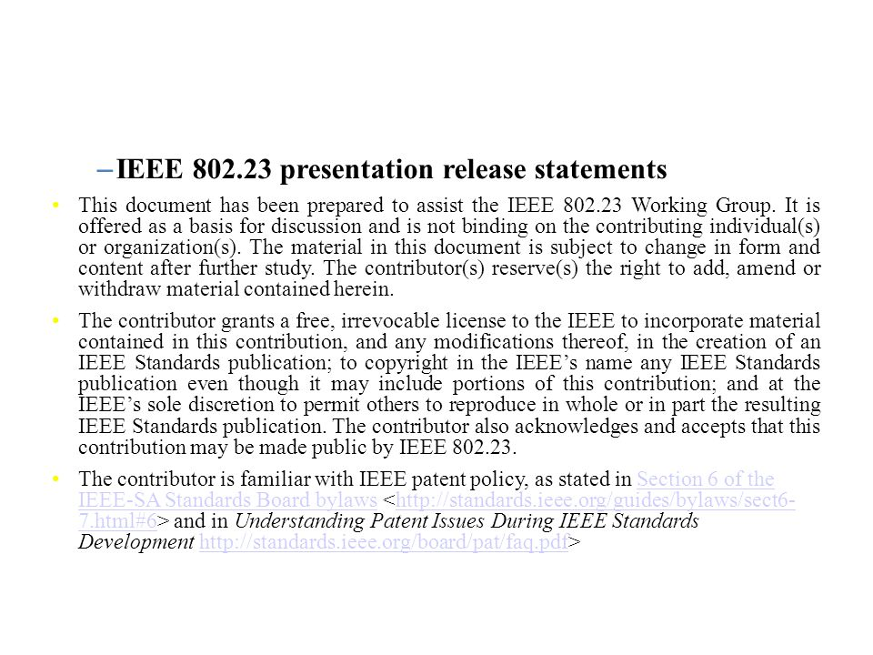 – IEEE 802.23 presentation release statements This document has been prepared to assist the IEEE 802.23 Working Group.