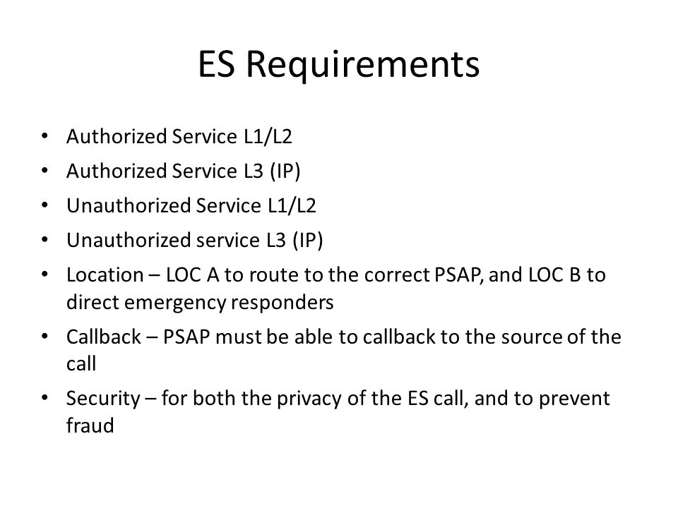 ES Requirements Authorized Service L1/L2 Authorized Service L3 (IP) Unauthorized Service L1/L2 Unauthorized service L3 (IP) Location – LOC A to route