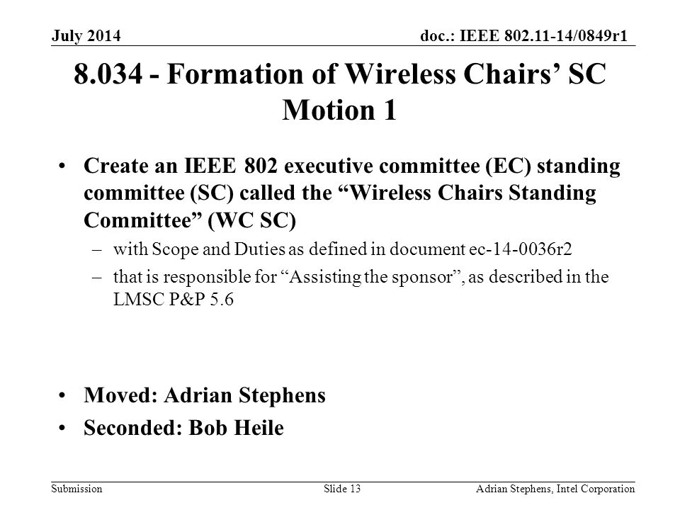 doc.: IEEE 802.11-14/0849r1 Submission 8.034 - Formation of Wireless Chairs' SC Motion 1 Create an IEEE 802 executive committee (EC) standing committe