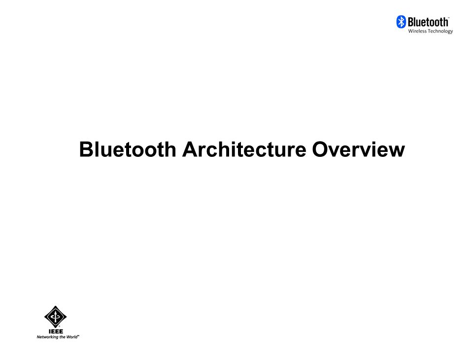 Bluetooth Architecture Overview