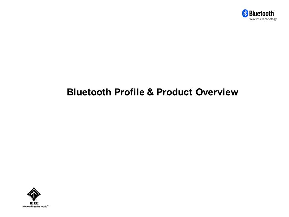 Bluetooth Profile & Product Overview