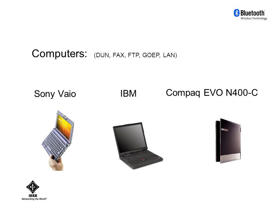 Sony Vaio Computers: (DUN, FAX, FTP, GOEP, LAN) Compaq EVO N400-C IBM