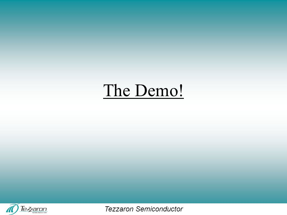 Tezzaron Semiconductor The Demo!