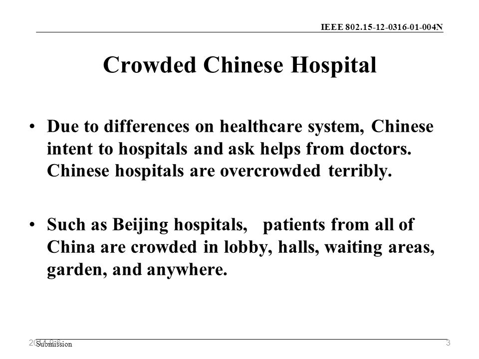 IEEE N Submission Crowded Chinese Hospital Due to differences on healthcare system, Chinese intent to hospitals and ask helps from doctors.