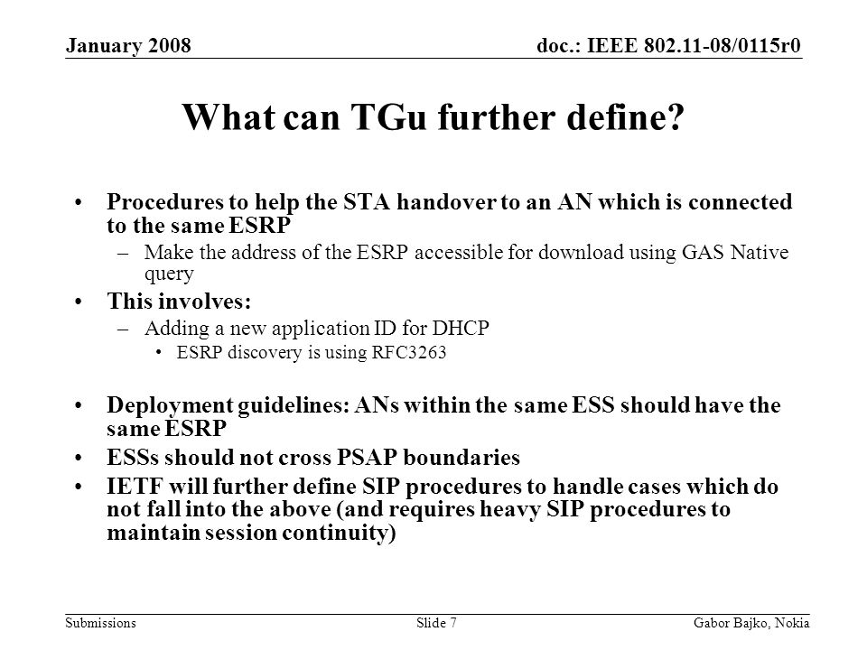 doc.: IEEE /0115r0 Submissions January 2008 Gabor Bajko, NokiaSlide 7 What can TGu further define.