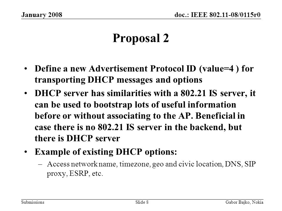 doc.: IEEE 802.11-08/0115r0 Submissions January 2008 Gabor Bajko, NokiaSlide 8 Proposal 2 Define a new Advertisement Protocol ID (value=4 ) for transp
