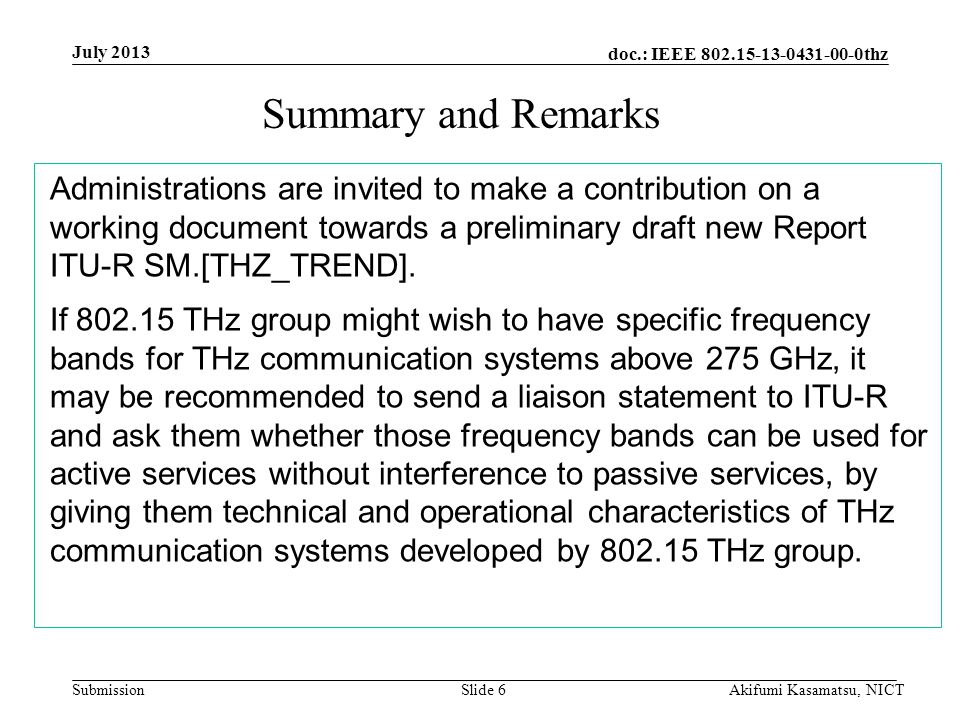 doc.: IEEE thz Submission Summary and Remarks Administrations are invited to make a contribution on a working document towards a preliminary draft new Report ITU-R SM.[THZ_TREND].