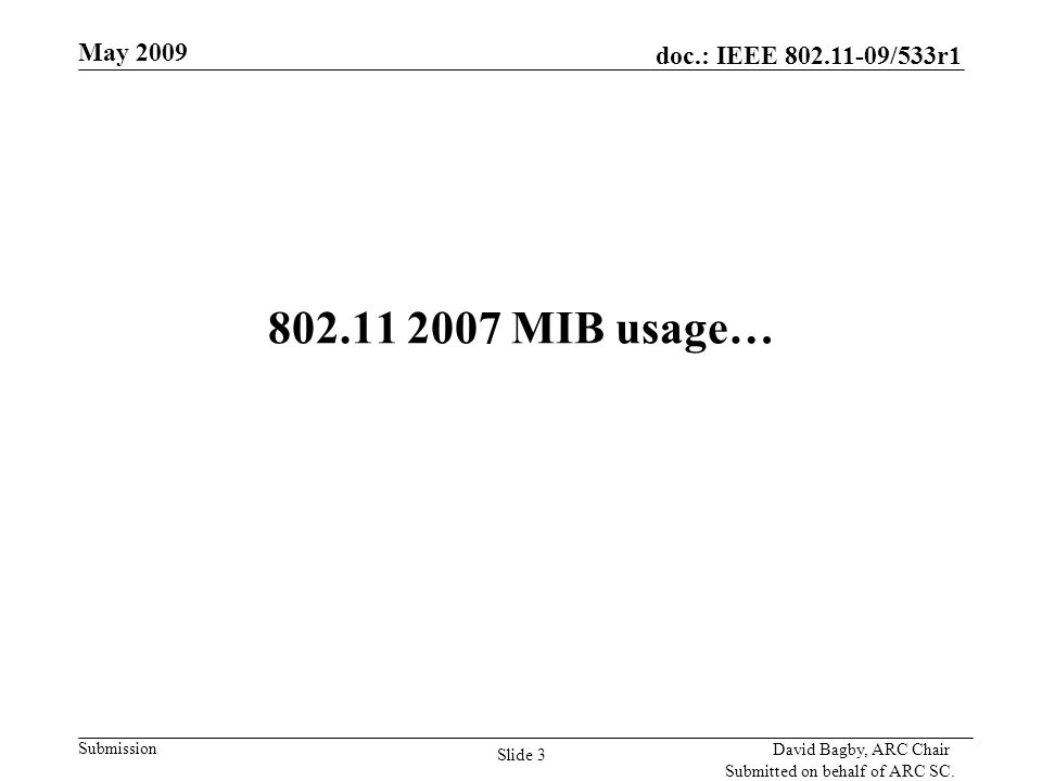 doc.: IEEE 802.11-09/533r1 Submission May 2009 David Bagby, ARC Chair Submitted on behalf of ARC SC.