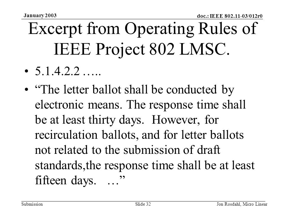 doc.: IEEE 802.11-03/012r0 Submission January 2003 Jon Rosdahl, Micro LinearSlide 32 Excerpt from Operating Rules of IEEE Project 802 LMSC.