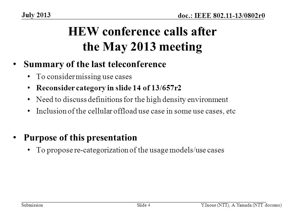 Submission doc.: IEEE 802.11-13/0802r0 HEW conference calls after the May 2013 meeting Summary of the last teleconference To consider missing use case