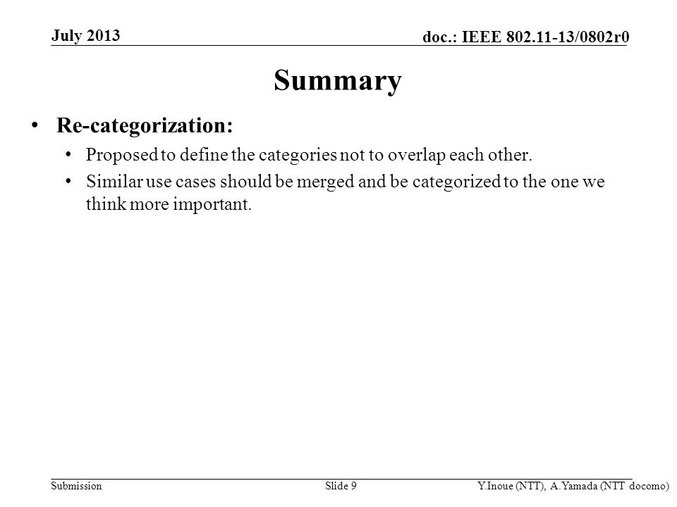 Submission doc.: IEEE 802.11-13/0802r0 Summary Re-categorization: Proposed to define the categories not to overlap each other. Similar use cases shoul
