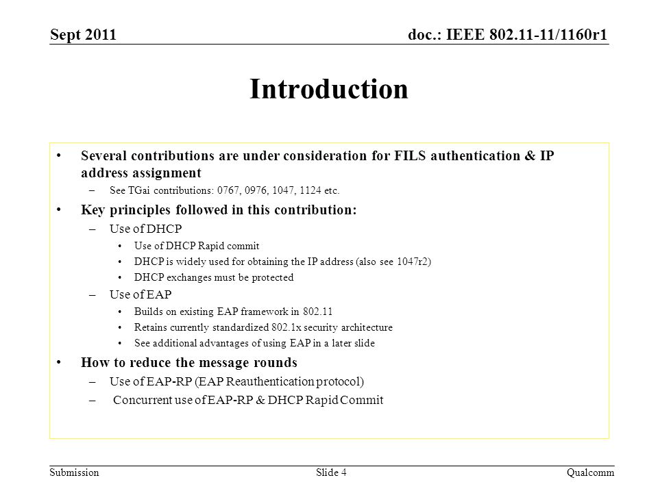 doc.: IEEE 802.11-11/1160r1 Submission Introduction Several contributions are under consideration for FILS authentication & IP address assignment –See TGai contributions: 0767, 0976, 1047, 1124 etc.