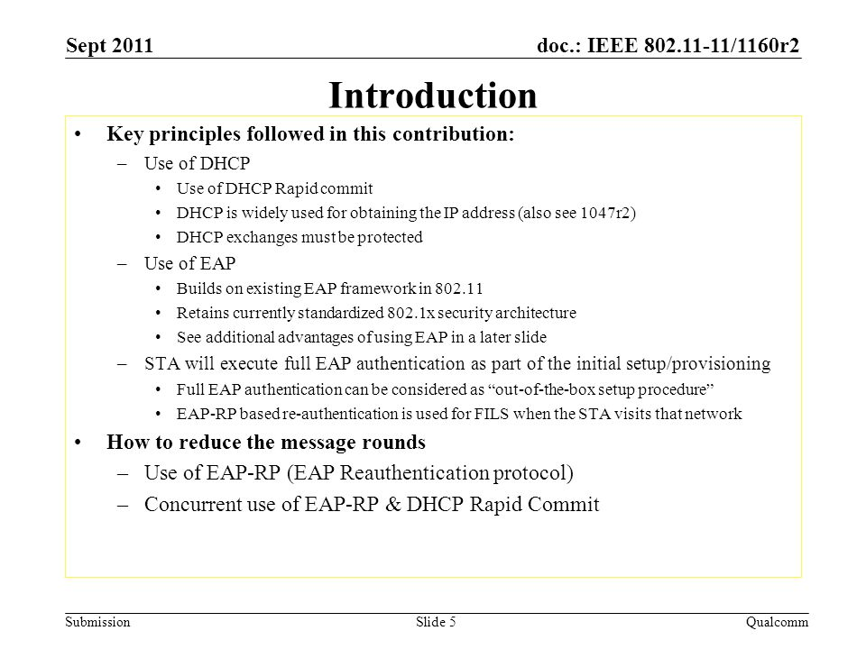 doc.: IEEE 802.11-11/1160r2 Submission Introduction Key principles followed in this contribution: –Use of DHCP Use of DHCP Rapid commit DHCP is widely