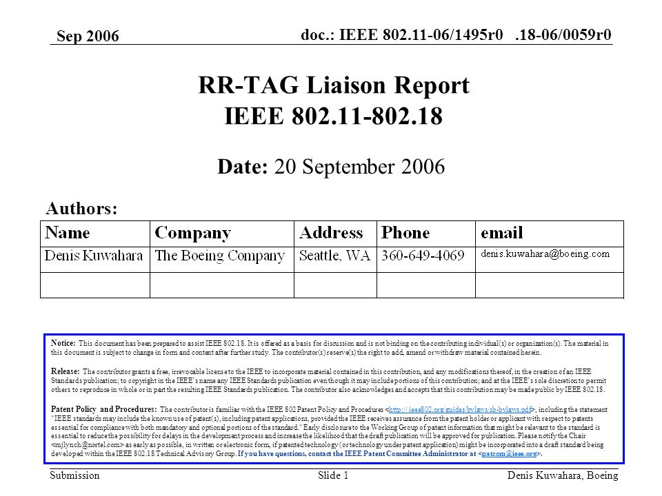 doc.: IEEE 802.11-06/1495r0.18-06/0059r0 Submission Sep 2006 Denis Kuwahara, BoeingSlide 1 RR-TAG Liaison Report IEEE 802.11-802.18 Notice: This document has been prepared to assist IEEE 802.18.