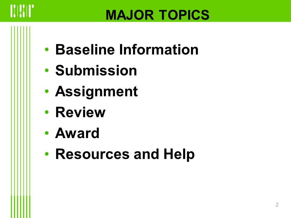MAJOR TOPICS Baseline Information Submission Assignment Review Award Resources and Help 2