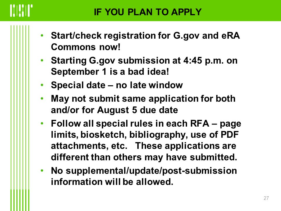 IF YOU PLAN TO APPLY Start/check registration for G.gov and eRA Commons now.