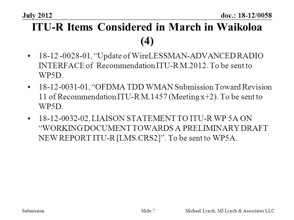 doc.: 18-12/0058 Submission ITU-R Items Considered in March in Waikoloa (4) 18-12 -0028-01, Update of WireLESSMAN-ADVANCED RADIO INTERFACE of Recommendation ITU-R M.2012.