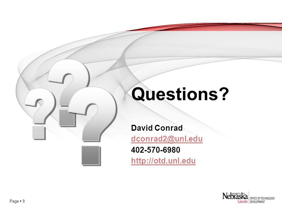 Page  9 David Conrad dconrad2@unl.edu 402-570-6980 http://otd.unl.edu Questions