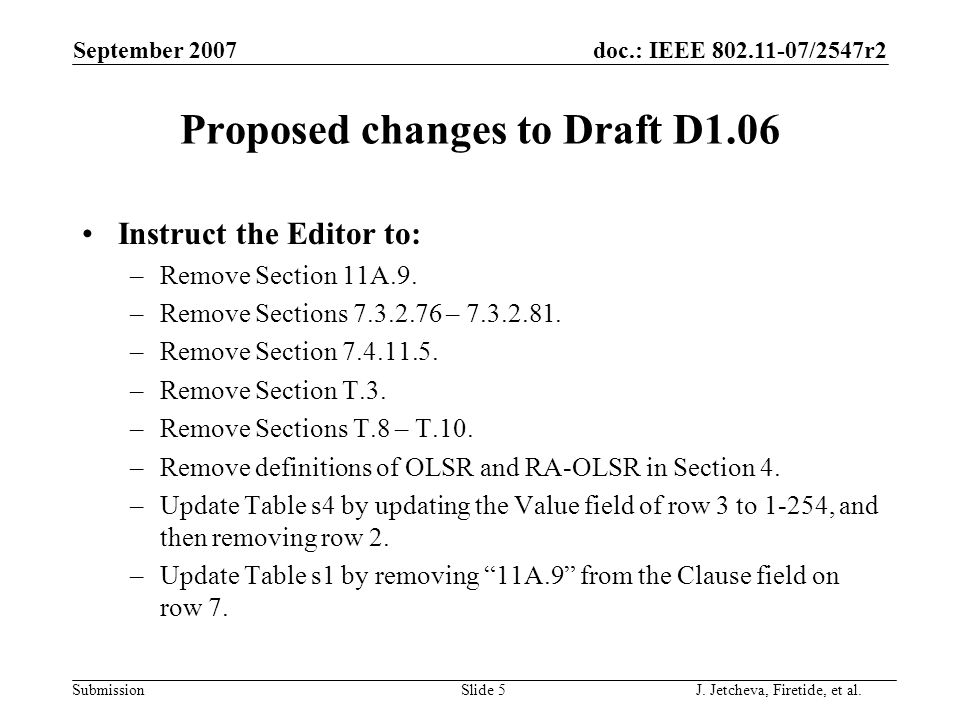 doc.: IEEE 802.11-07/2547r2 Submission Proposed changes to Draft D1.06 Instruct the Editor to: –Remove Section 11A.9.