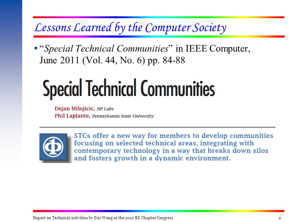 44 Lessons Learned by the Computer Society  Special Technical Communities in IEEE Computer, June 2011 (Vol.