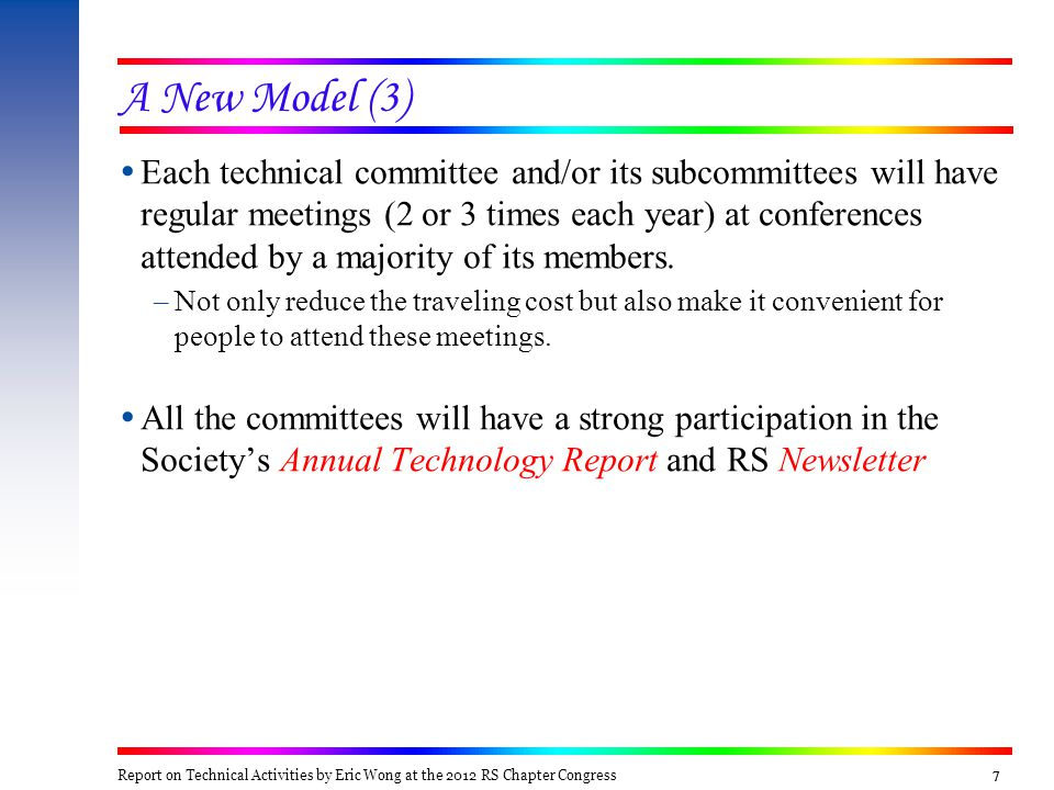 7777  Each technical committee and/or its subcommittees will have regular meetings (2 or 3 times each year) at conferences attended by a majority of its members.