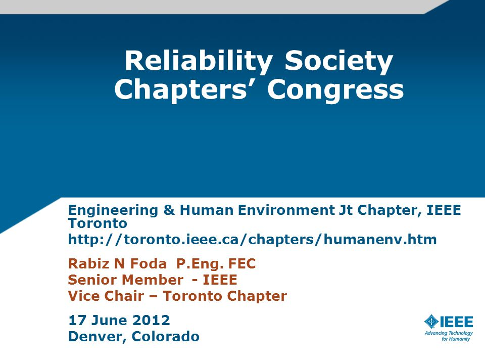 Engineering & Human Environment Jt Chapter, IEEE Toronto, Canada The Chapter includes a wide geographical area, MUCH larger than the City of Toronto.