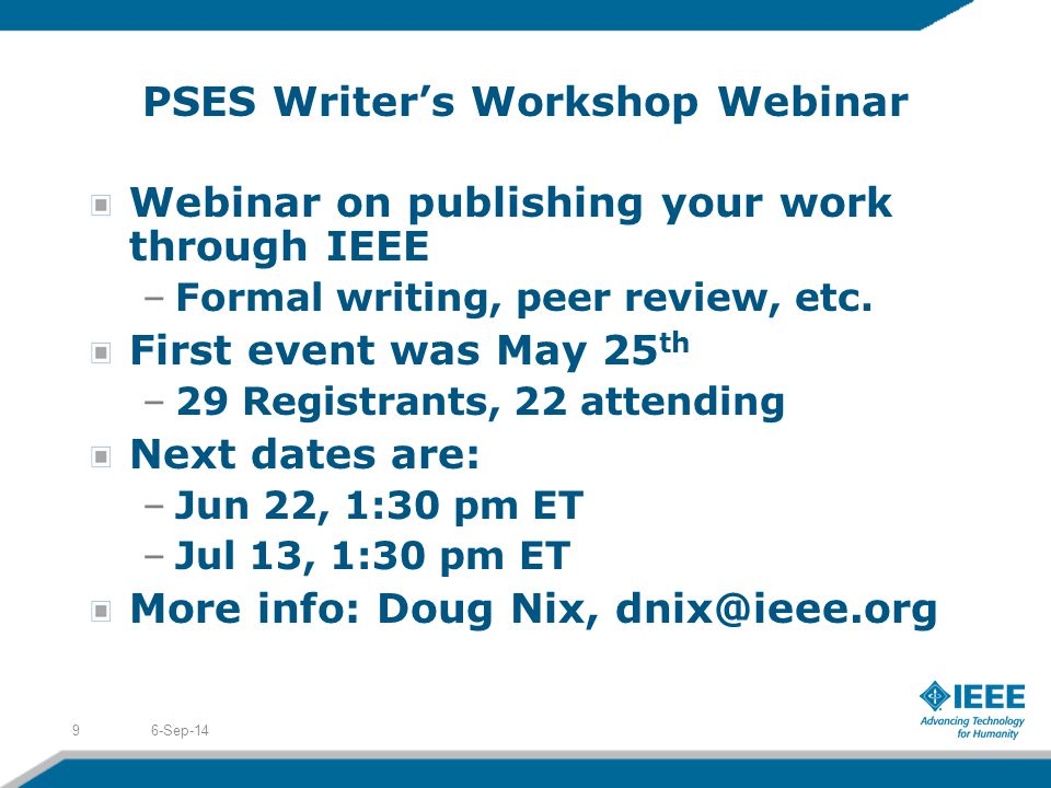 PSES Writer's Workshop Webinar Webinar on publishing your work through IEEE –Formal writing, peer review, etc.