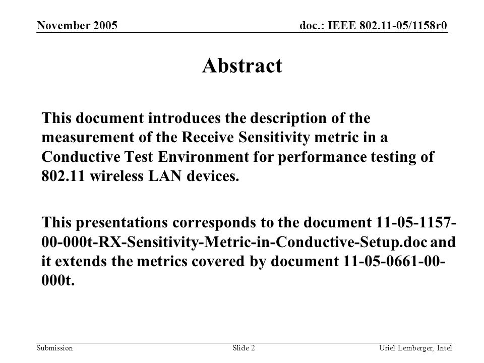 doc.: IEEE 802.11-05/1158r0 Submission November 2005 Uriel Lemberger, IntelSlide 13 Procedure - details Step 0: Setup DUT to the initial configuration and associate with WLCP.