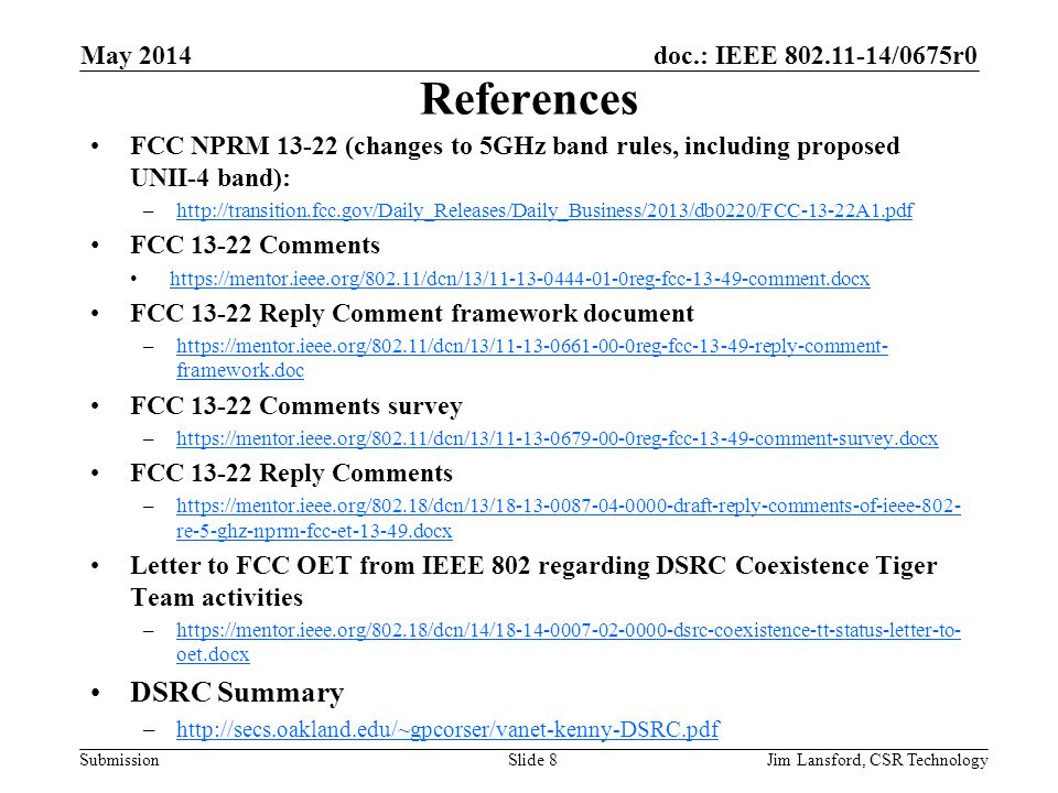 doc.: IEEE 802.11-14/0675r0 Submission References FCC NPRM 13-22 (changes to 5GHz band rules, including proposed UNII-4 band): –http://transition.fcc.