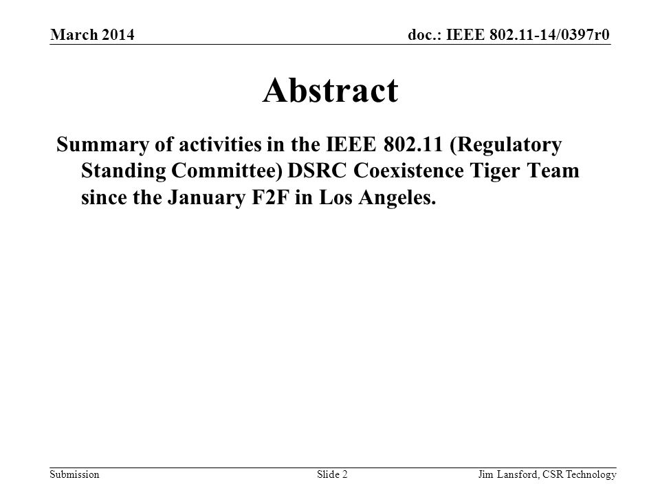 doc.: IEEE 802.11-14/0397r0 SubmissionJim Lansford, CSR Technology Abstract Summary of activities in the IEEE 802.11 (Regulatory Standing Committee) D