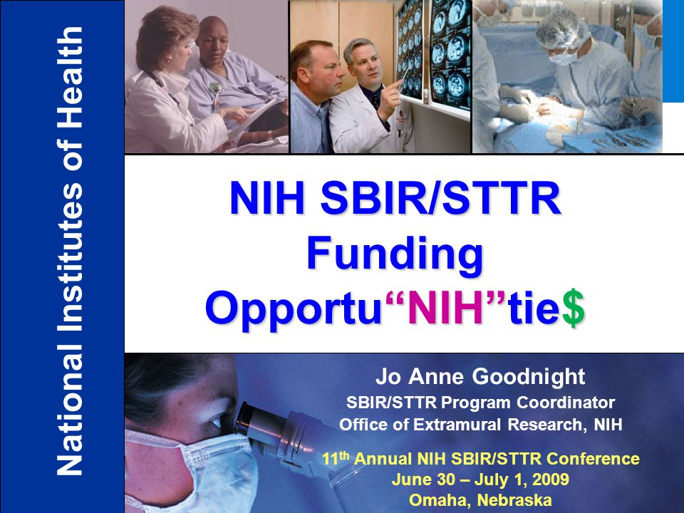 32 http://grants.nih.gov/grants/funding/sbir.htm NIH SBIR/STTR Web Site Solicitation and Funding Opportunities