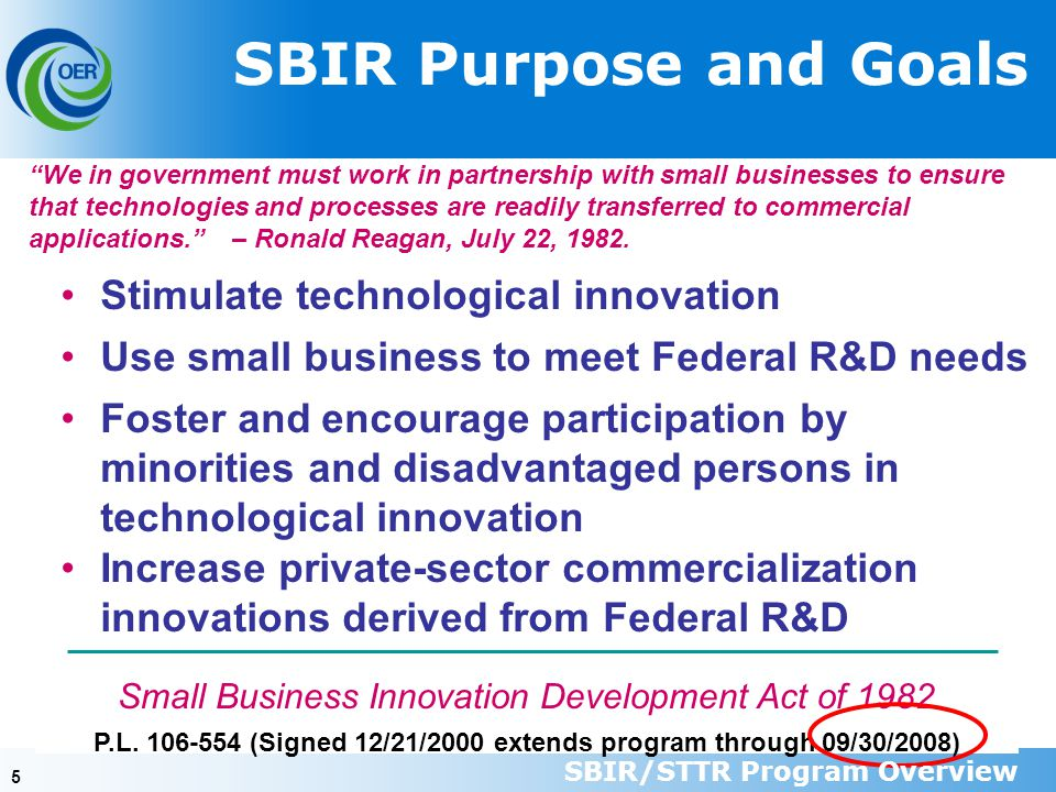 55 SBIR Purpose and Goals Small Business Innovation Development Act of 1982 P.L.