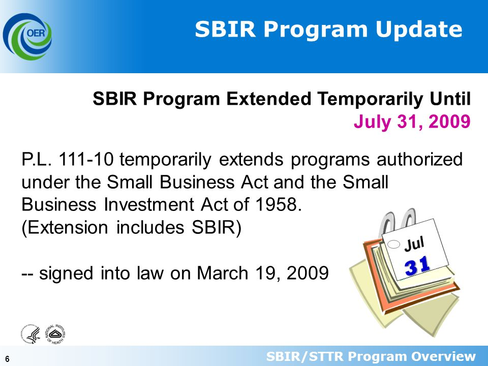 66 SBIR Program Extended Temporarily Until July 31, 2009 P.L.