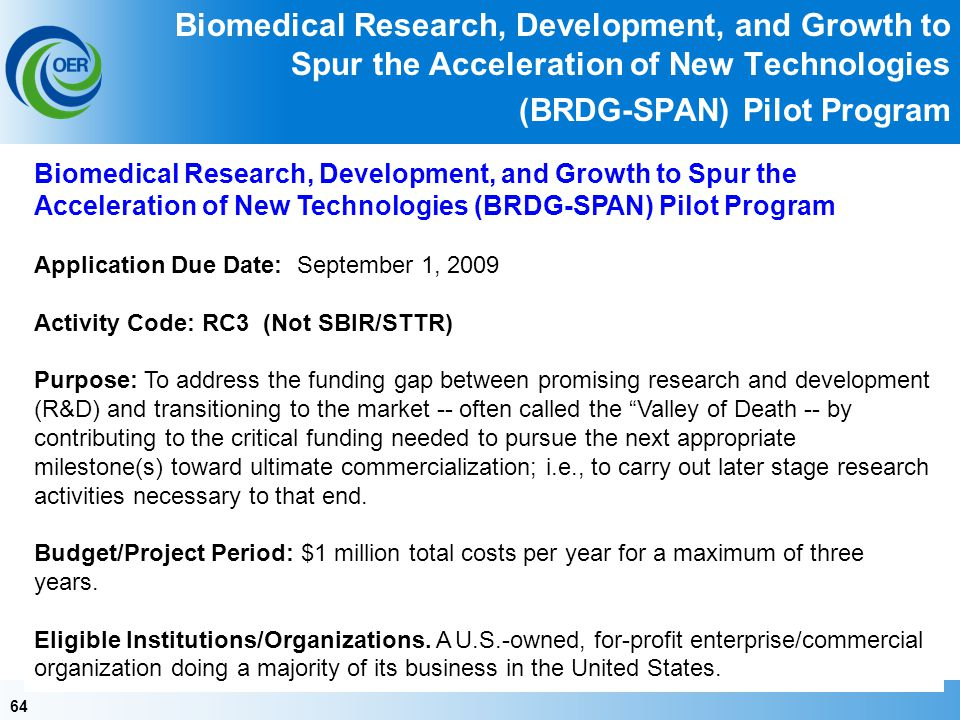 64 Biomedical Research, Development, and Growth to Spur the Acceleration of New Technologies (BRDG-SPAN) Pilot Program Biomedical Research, Developmen