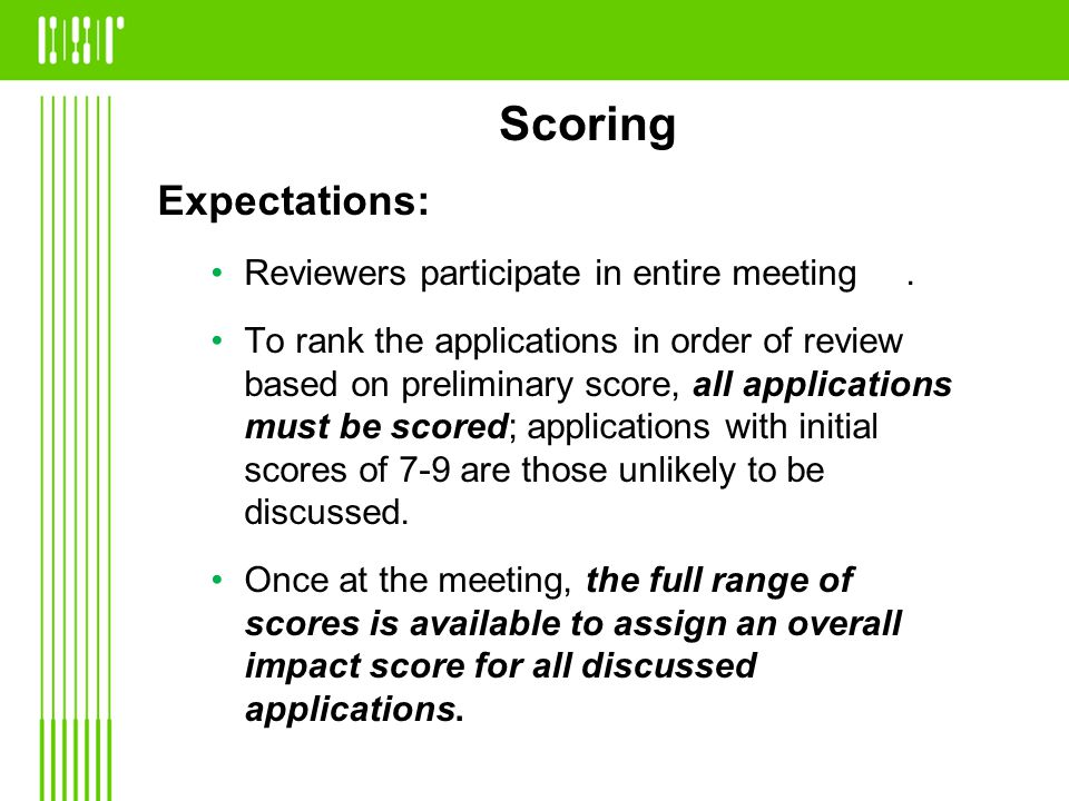 Scoring Expectations: Reviewers participate in entire meeting.