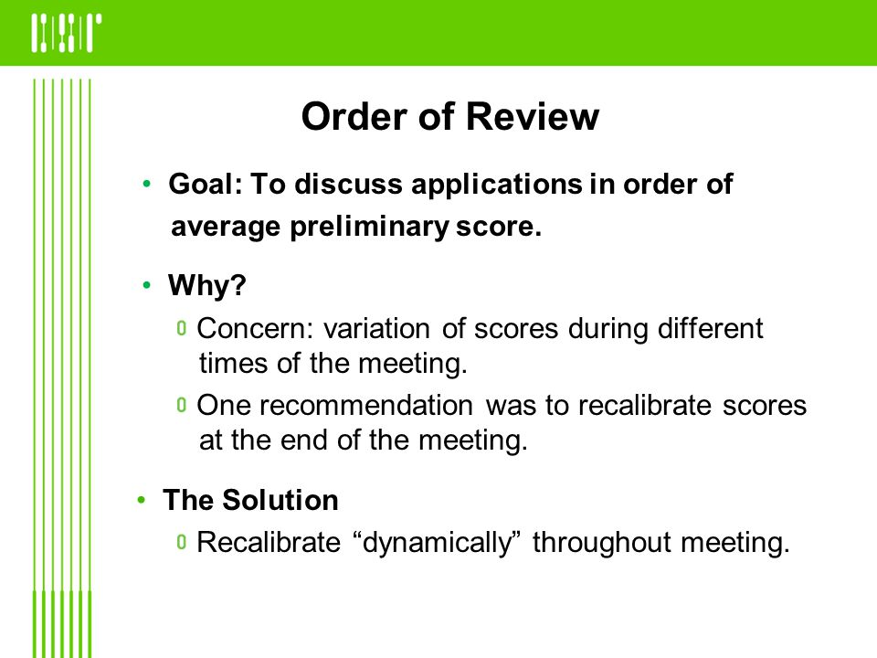 Order of Review Goal: To discuss applications in order of average preliminary score.