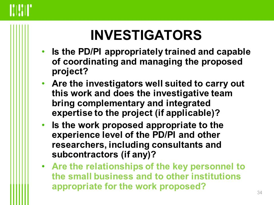 INVESTIGATORS Is the PD/PI appropriately trained and capable of coordinating and managing the proposed project.