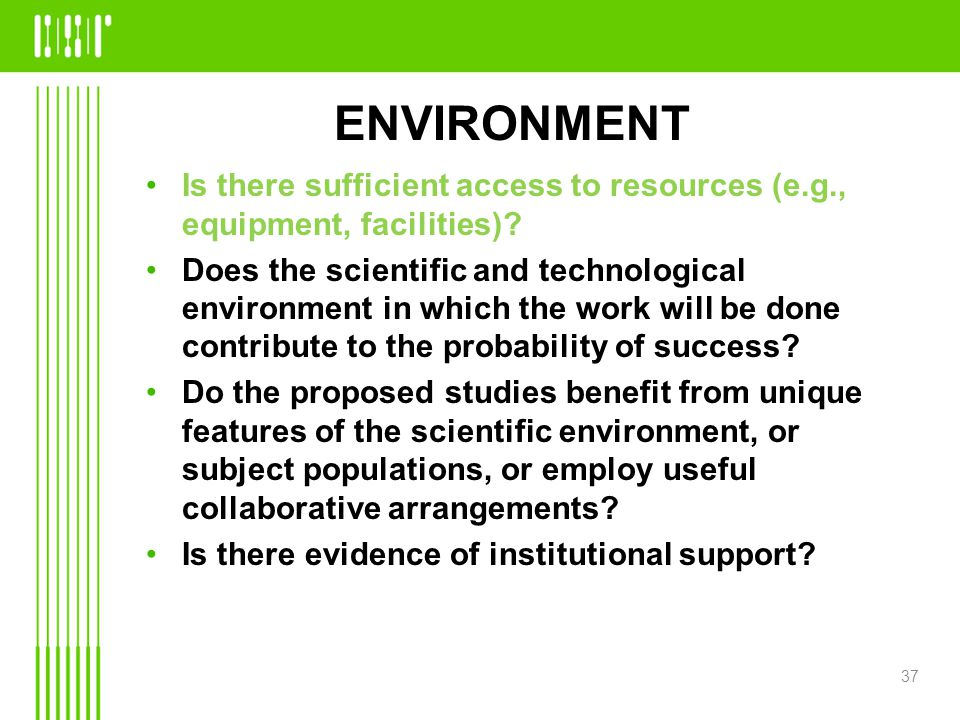 ENVIRONMENT Is there sufficient access to resources (e.g., equipment, facilities).