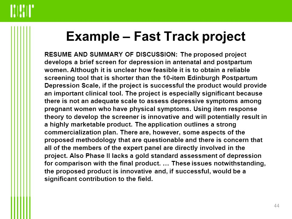Example – Fast Track project RESUME AND SUMMARY OF DISCUSSION: The proposed project develops a brief screen for depression in antenatal and postpartum women.