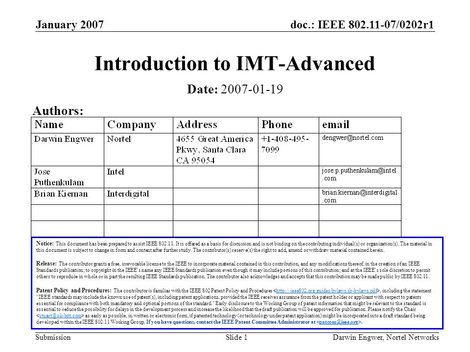 doc.: IEEE 802.11-07/0202r1 Submission January 2007 Darwin Engwer, Nortel NetworksSlide 1 Introduction to IMT-Advanced Notice: This document has been prepared to assist IEEE 802.11.