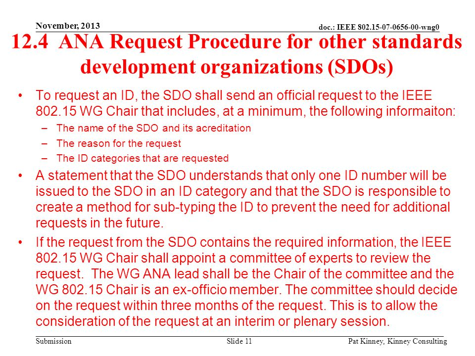 doc.: IEEE 802.15-07-0656-00-wng0 Submission 12.4 ANA Request Procedure for other standards development organizations (SDOs) To request an ID, the SDO