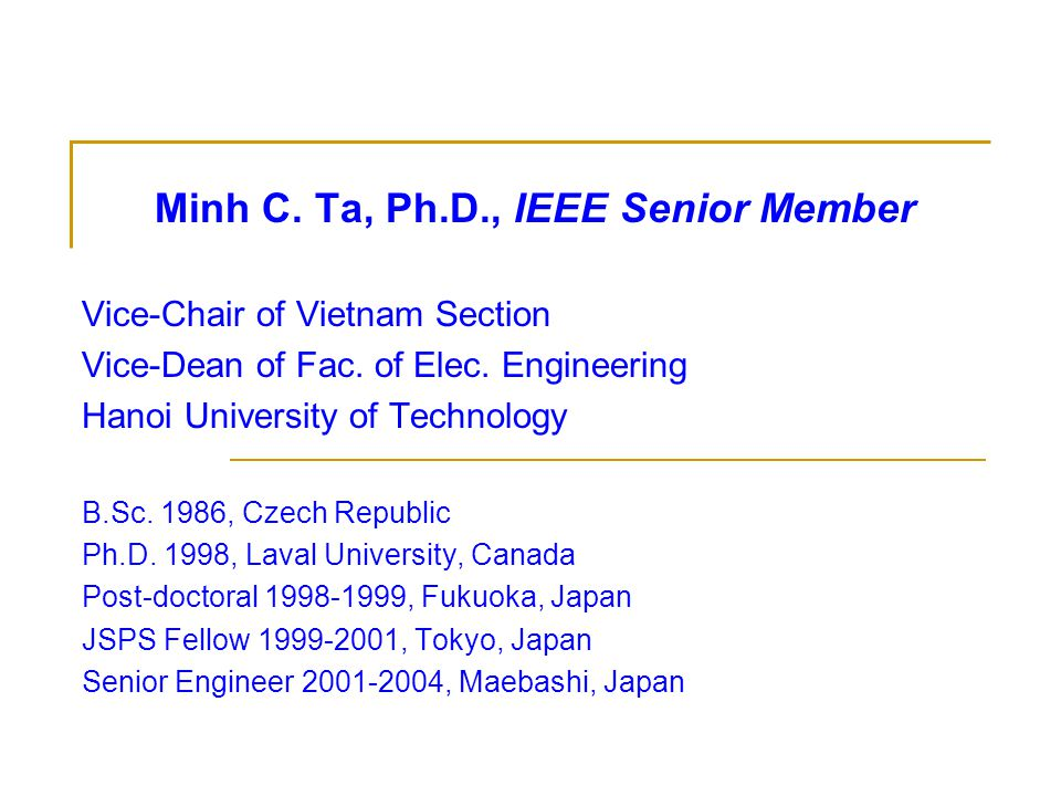 Minh C. Ta, Ph.D., IEEE Senior Member Vice-Chair of Vietnam Section Vice-Dean of Fac.
